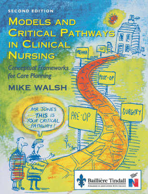 Models and Critical Pathways in Clinical Nursing: Conceptual Frameworks for Care Planning