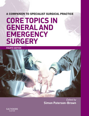 Core Topics in General & Emergency Surgery: A Companion to Specialist Surgical Practice