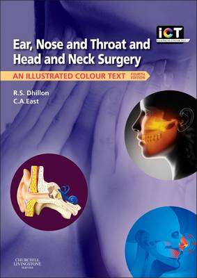 Ear, Nose and Throat and Head and Neck Surgery: An Illustrated Colour Text