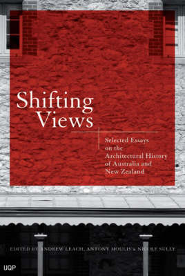 Shifting Views: Selected Essays on the Architectural History of Australia and New Zealand