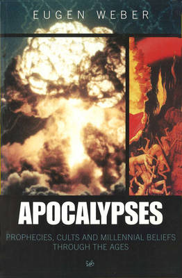 Apocalypses: Prophecies, Cults and Millennial Beliefs Throughout the Ages