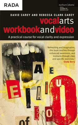 The Vocal Arts: Workbook and DVD v. 1; A Practical Course for Developing the Expressive Range of Your Voice