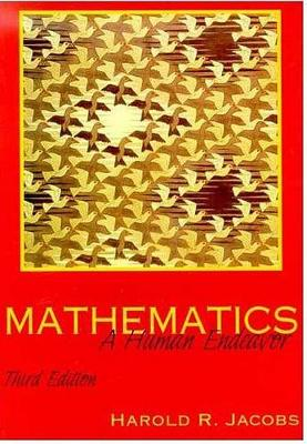 Mathematics, a Human Endeavour: A Textbook for Those Who Think They Don't Like the Subject