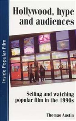 Hollywood Hype and Audiences: Selling and Watching