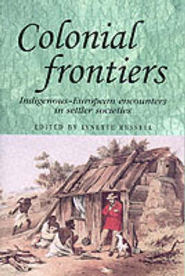 Colonial Frontiers: Indigenous-European Encounters in Settler Societies