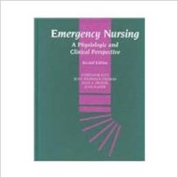 Emergency Nursing: A Physiologic and Clinical Perspective
