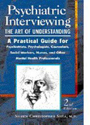 Psychiatric Interviewing: The Art of Understanding