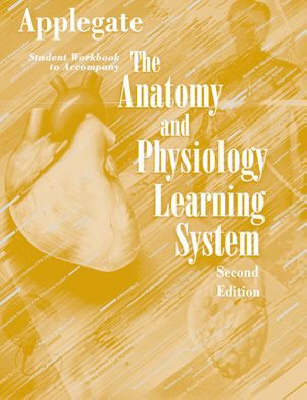 Student Workbook to Accompany The Anatomy and Physiology Learning System