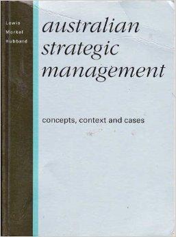 Australian Strategic Management: Concepts, Context and Cases