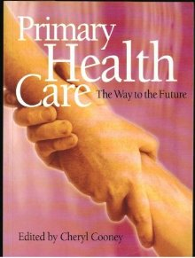 Primary Health Care:the Way to the Future: The Way to the Future