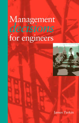 Management Decisions for Engineers