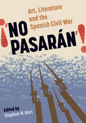No Pasaran: Art, Literature and the Civil War