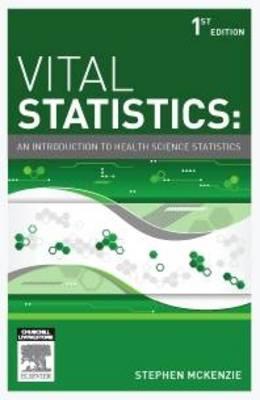 Vital Statistics: An Introduction to Health Science Statistics
