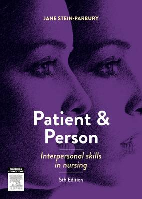 Patient and Person: Interpersonal Skills in Nursing