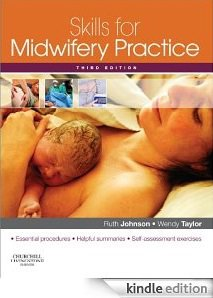 Skills for Midwifery Practice + Midwifery Preparation For Practice + Physiology in Childbearing
