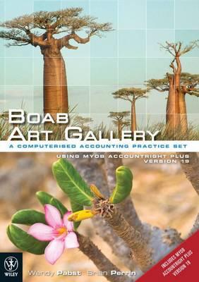 Boab Art Gallery - a Computerised Accounting Practice Set Using MYOB Version 19