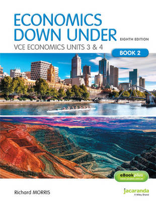 Economics Down Under Book 2 VCE Economics Units 3&4 8E & EBookPLUS