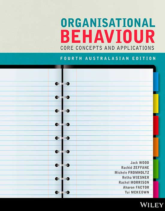 Organisational Behaviour: Core Concepts and Applications, 4th Edition