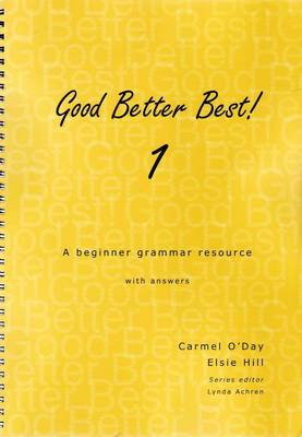 Good, Better, Best: Book 1, a Beginner Grammar Resouce with Answers