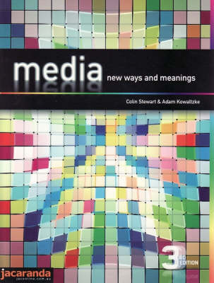 Media - New Ways and Meanings