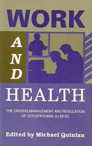 Work & Health: The Origins, Management and Regulation of Occupational Illness
