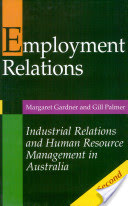 Employment Relations: Industrial Relations and Human Resource Management in Australia