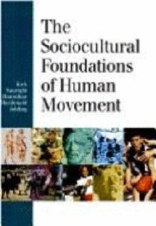 Sociocultural Foundations of Human Movement