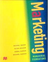 Marketing: Managerial Foundations: Managerial Foundations