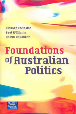 Foundations of Australian Politics (Pearson Original Edition)