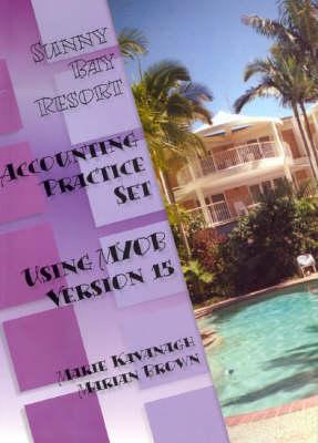 Sunny Bay Resort MYOB V15 Accntg Prac