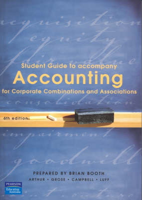 Accounting for Corporate Combinations and Associations: Student Study Guide