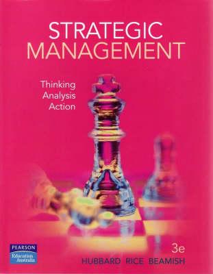 Strategic Management: Thinking Analysis Action
