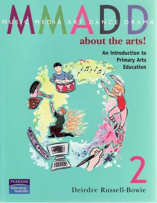 MMADD About the Arts!: An Introduction to Primary Arts Education
