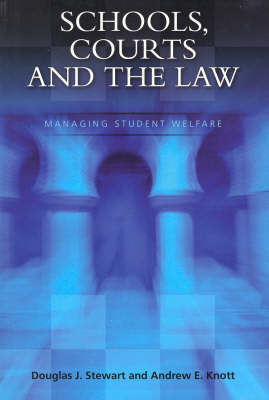 Schools, Courts and the Law: Managing Student Welfare