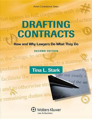 Drafting Contracts: How & Why Lawyers Do What They Do 2e