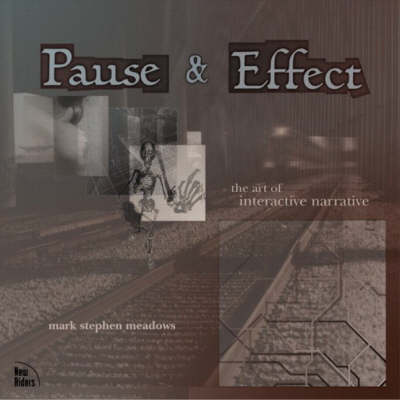 Pause and Effect: The Art of Interactive Narrative
