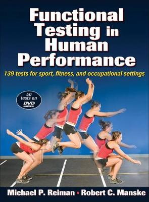 Functional Testing in Human Performance: 139 Tests for Sport, Fitness, Occupational Settings