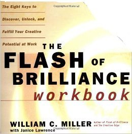 The Flash of Brilliance: The Eight Keys to Discover, Unlock and Fulfill Your Creative Potential at Work: Workbook