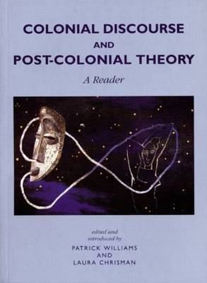 Colonial Discourse and Post-Colonial Theory: A Reader