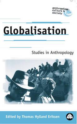 Globalisation: Studies in Anthropology