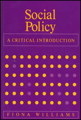 Social Policy: A Critical Introduction - Issues of Race, Gender and Class