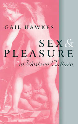 Sex and Pleasure in Western Culture