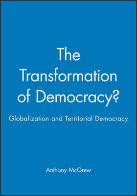 The Transformation of Democracy?: Democratic Politics in the New World Order