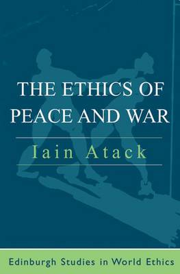 The Ethics of Peace and War