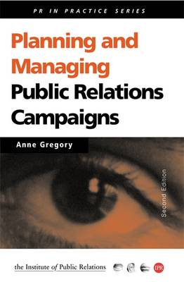 Planning and Managing Public Relations Campaigns: A Step-by-step Guide