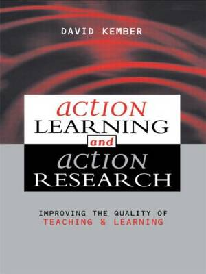 Action Learning, Action Research: Improving the Quality of Teaching and Learning