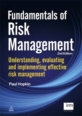 Fundamentals of Risk Management: Understanding Evaluating and Implementing Effective Risk Management