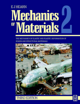 Mechanics of Materials: v. 2: Mechanics of Elastic and Plastic Deformation of Solids and Structural Materials