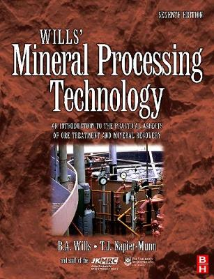 Wills' Mineral Processing Technology: An Introduction to the Practical Aspects of Ore Treatment and Mineral Recovery