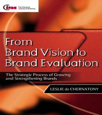 From Brand Vision to Brand Evaluation: The Strategic Process of Growing and Strengthening Brands